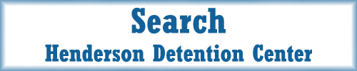 Search for an Inmate Search Henderson Detention Center