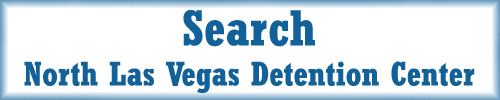 Search for an Inmate North Las Vegas Detention Center